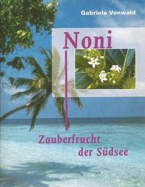 Noni - Zauberfrucht der Südsee, Gabriela Vonwald