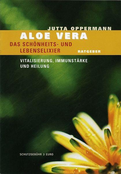 Aloe Vera - Das Schönheits-und Lebenselexier